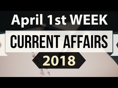 April 2018 Current Affairs in ENGLISH 1st week part 2- SSC/IBPS/CDS/RBI/SBI/NDA/CLAT/KVS/DSSB/CTET