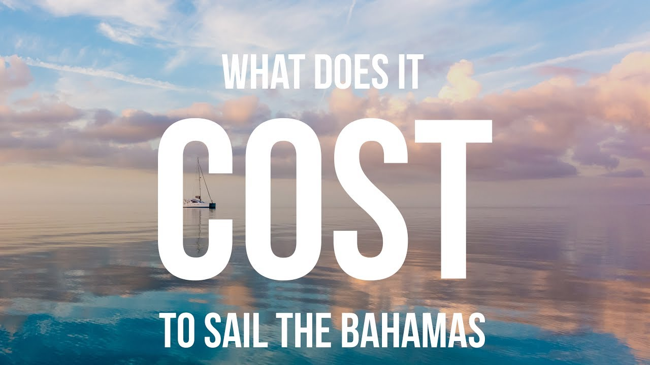 What Does It Cost To Sail the Bahamas? (Sailing Curiosity)