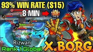 93% Win Rate (S15) X.borg 8 MIN MVP 14.9 Point - Top 1 Global Xborg Rizwan - Mobile Legends