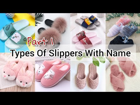 Types Of Slippers With Name/Types Of Slippers For Girls/Types Of Indoor Home Wear Slippers With Name