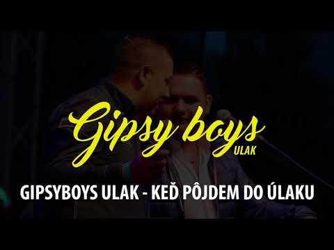 Gipsyboys Ulak - Keď pôjdem do Úlaku