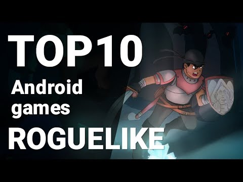 Top 10 Roguelike Games For Android 2017 [1080p/60fps]