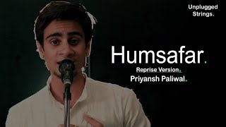 Humsafar | Reprise Version | Priyansh Paliwal | Badrinath Ki Dulhania | Unplugged Cover Song |