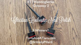 #TTWeddingSeries Giveaway 3: Christian Louboutin Polish Thumbnail