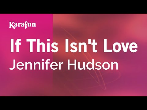 Karaoke If This Isn't Love - Jennifer Hudson *