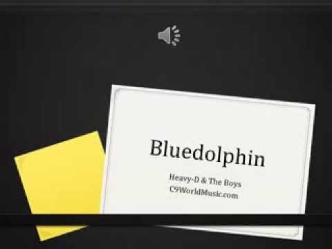 BLUEDOLPHIN Heavy-D & The Boys