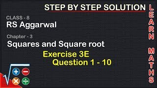 Square And Square Roots| Class 8 Exercise 3E Question 1 - 10| RS Aggarwal|Learn Maths