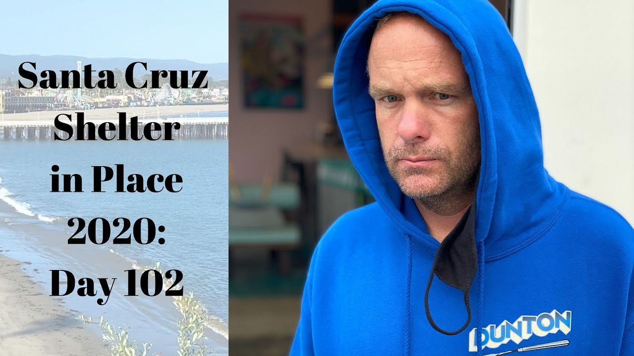 Santa Cruz Shelter in Place 2020: Day 102