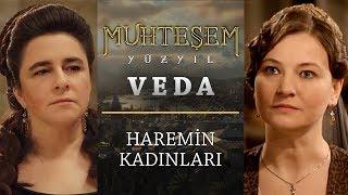 Muhteşem Yüzyıl Veda | Haremin Kadınları