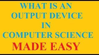 What is an Output Device | Types of Output Devices | examples of output devices