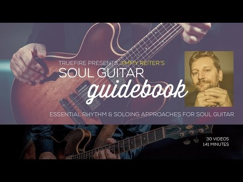 Soul Guitar Guidebook - Intro - Jimmy Reiter
