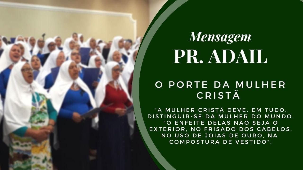 O porte da mulher crist� - Mensagem Pr. Adail