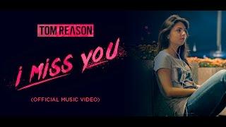 Смотреть клип Tom Reason - I Miss You