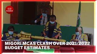 Migori MCAs clash over the financial year 2021/2022 budget estimates