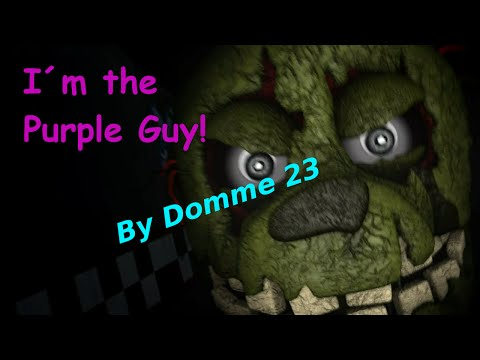 [SFM] [FNaF] I´m the Purple Guy! {Remastered} (Song by DAGames)