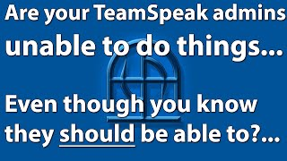 TeamSpeak 3 Permissions - My admins can't do things they should be able to! The Fix
