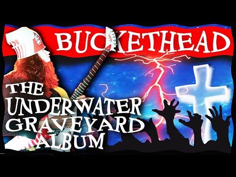 Buckethead - The Underwater Graveyard Album
