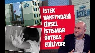 İSTEK VAKFI'NDAKİ CİNSEL İSTİSMAR ÖRTBAS EDİLİYOR! (Salih Tuna - Gazeteoku - Ses