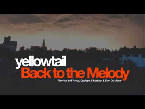 04 Yellowtail - Back to the Melody (Som do Matter Remix) [Campus]