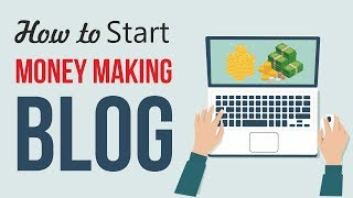 How to Start a Profitable Blog - With AdSense, Affiliate Marketing, Email Marketing & More FREE 2018