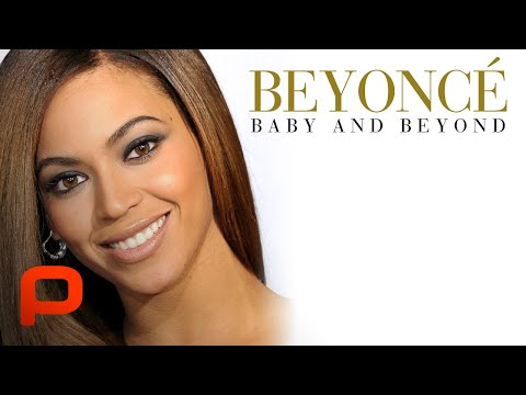Beyoncé: Baby and Beyond (Unauthorized Biography)