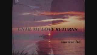 Sunrise Ltd. Our Love Will Grow