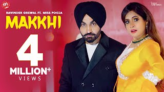 MAKKHI (Official Video) Ravinder Grewal Ft. Miss Pooja | New Punjabi Songs 2021 |Latest Punjabi Song