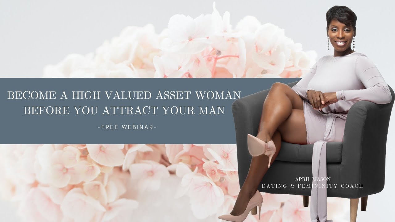 Become An Asset Woman BEFORE You Attract Your Man