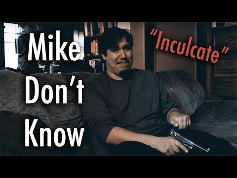 """Mike Don't Know """"Inculcate"""""""