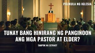 """Tunay bang Hinirang ng Panginoon ang mga Pastor at Elder ng Relihiyosong Mundo?(5/6) - """"Basagin Ang Sumpa"""""""