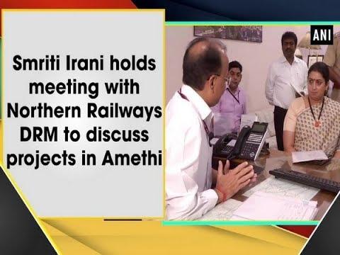 Smriti Irani holds meeting with Northern Railways DRM to