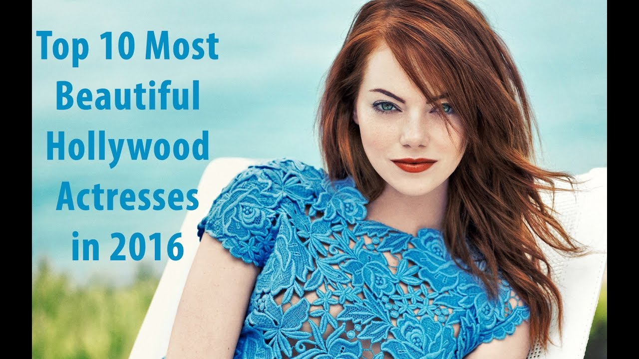 Top 10 Most Beautiful Hollywood Actresses In 2016 - Youtube-5913