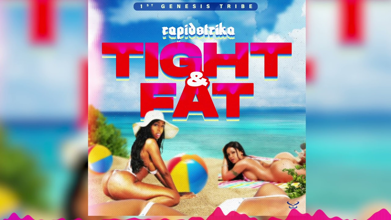 DOWNLOAD Rapidstrika – Tight & Fat (Official Audio) Mp3 song