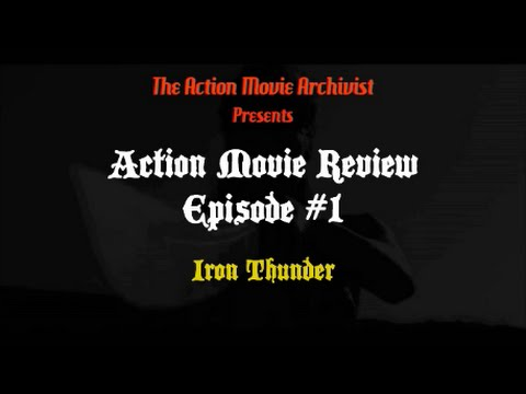 Action Movie Review Episode 1: Iron Thunder (1998)