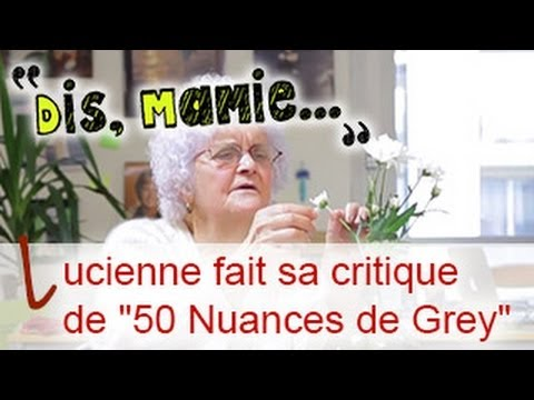 Dis mamie 13 mamie lucienne fait sa critique de 50 for Decoration 50 nuances de grey
