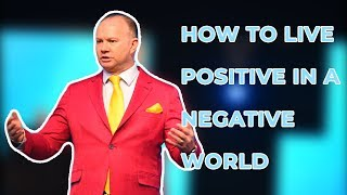 How to live positive in a negative world | Apostle Nicky van der Westhuizen