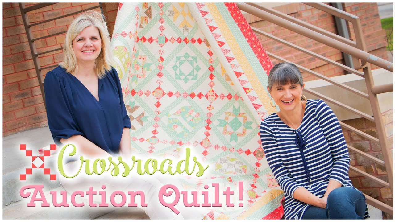 Crossroads Quilt Along Thank You Quilt Auction Featuring Kimberly Jolly And Joanna Figueroa