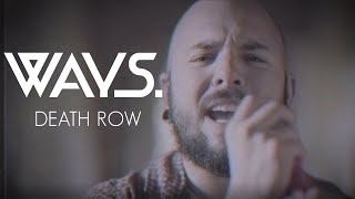 Ways. - Death Row (Official Music Video)