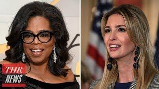 Ivanka Trump Faces Twitter Backlash After Praising Oprah's Golden Globes Speech | THR News