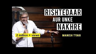 Rishtedaar aur unke Nakhre - Stand up Comedy by Manish Tyagi