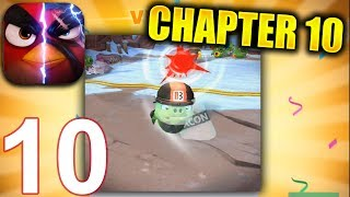 ANGRY BIRDS EVOLUTION Walkthrough Gameplay Part 10 - Chapter 10 The Irate Capades (iOS Android)