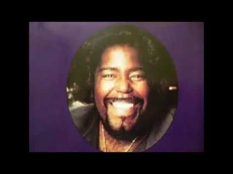 Barry White  --  I'm Gonna Love You Just A Little More, Baby