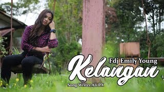 Download lagu FDJ Emily Young - KELANGAN