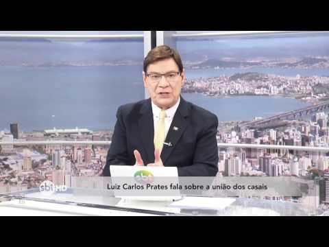 Luiz Carlos Prates comenta sobre a união dos casais