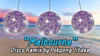 Morvasu Ft. TangBadVoice - Melbourne [ Disco Remix by Pokpong Jitdee ]