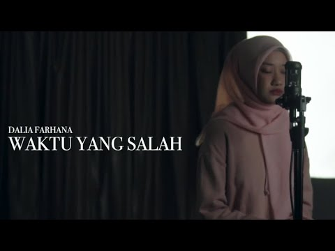 WAKTU YANG SALAH - Fiersa Besari Ft. Tantri (Dalia Farhana Cover)