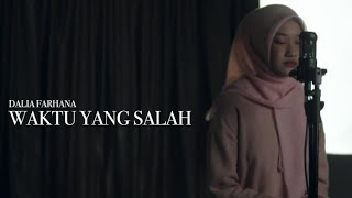 WAKTU YANG SALAH - Fiersa Besari ft. Tantri (Dalia Farhana Cover).mp3