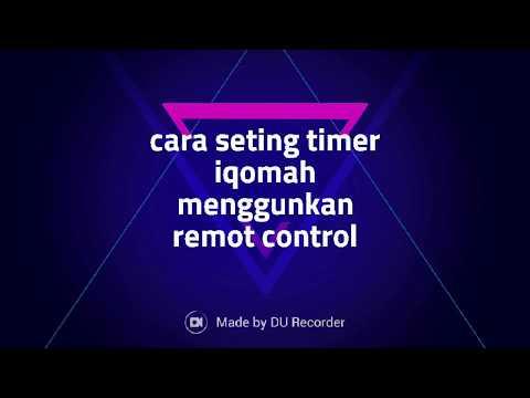 Cara Seting Timer Iqomah Menggunakan Remot