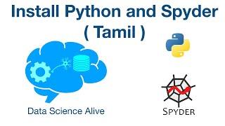 T02 - Install Python and Spyder using Anaconda ( Tamil ) - Data Science Alive