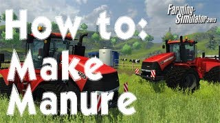 Farming Simulator 2013 How to: Make Manure
